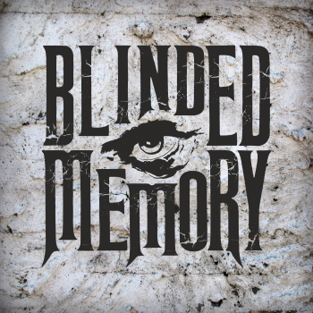 """Blinded Memory"""